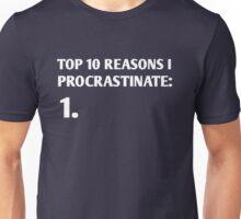 Top 10 reasons I procrastinate Unisex T-Shirt