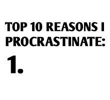 Top 10 reasons I procrastinate Photographic Print