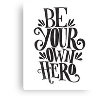 Be Your Own Hero Canvas Print