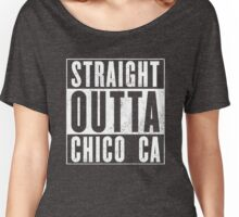 Straight Outta Chico Women's Relaxed Fit T-Shirt