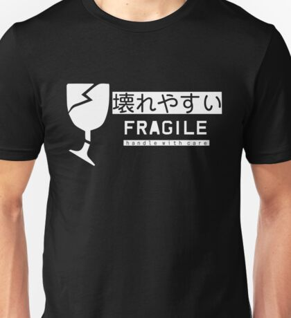 Fragile--Handle With Care (壊れやすい) Unisex T-Shirt