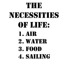 The Necessities Of Life: Sailing - Black Text by cmmei