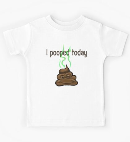 I Pooped Today Kids Tee
