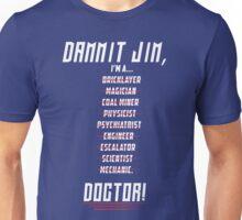 "Star Trek - Dammit Jim, I'm a Doctor - Doctor Leonard ""Bones"" McCoy Unisex T-Shirt"