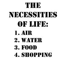 The Necessities Of Life: Shopping - Black Text by cmmei