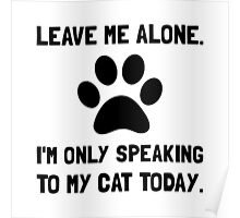 Alone Speaking Cat Poster