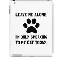 Alone Speaking Cat iPad Case/Skin