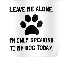 Alone Speaking Dog Poster