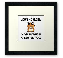 Alone Speaking Hamster Framed Print