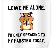 Alone Speaking Hamster Poster