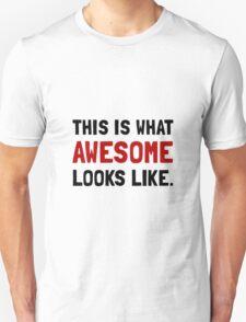 Awesome Looks Like Unisex T-Shirt