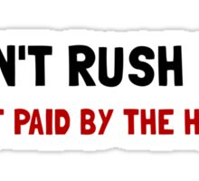 Paid By The Hour Sticker