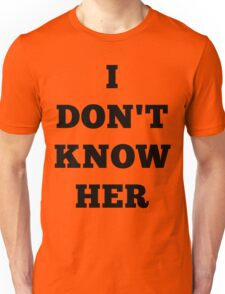 I don't know her Mariah Carey Unisex T-Shirt