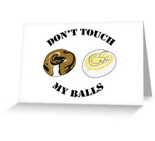 Ball Python T-shirt - Don't Touch Greeting Card