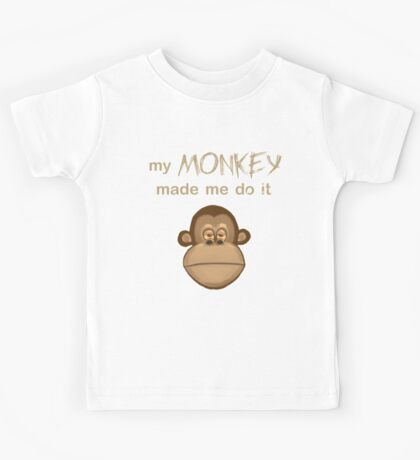 My Monkey Made Me Do It Kids Tee