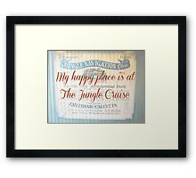 My Happy Place is at The Jungle Cruise Framed Print
