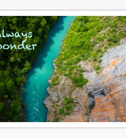 Always Wonder - Travel, Dream, Holidays, Nature, Aerial Sticker