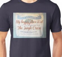 My Happy Place is at The Jungle Cruise Unisex T-Shirt