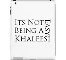 It's Not Easy Being a Khaleesi iPad Case/Skin