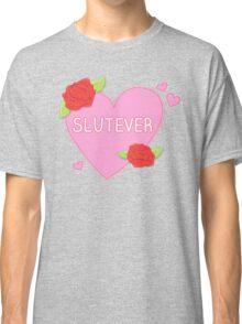 Slutever Heart Classic T-Shirt