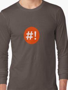 Shebang I Long Sleeve T-Shirt
