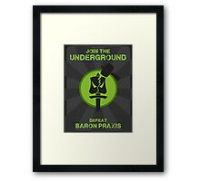 Underground Propaganda Framed Print