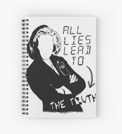 """Dana Scully """"all lies lead to the truth"""" Spiral Notebook"""