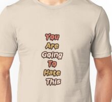 You Are Going To Hate This - The Frights Unisex T-Shirt