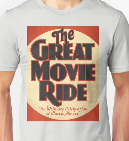 The Great Movie Ride Unisex T-Shirt
