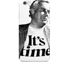 Gough Whitlam - It's Time iPhone Case/Skin