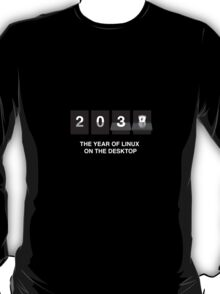 The year of linux on the desktop T-Shirt