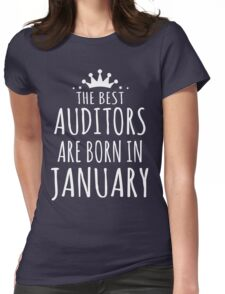 THE BEST AUDITORS ARE BORN IN JANUARY Womens Fitted T-Shirt