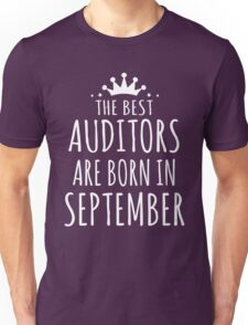 THE BEST AUDITORS ARE BORN IN SEPTEMBER Unisex T-Shirt
