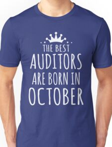 THE BEST AUDITORS ARE BORN IN OCTOBER Unisex T-Shirt