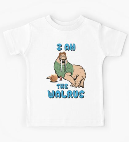 I AM THE WALRUS Kids Tee