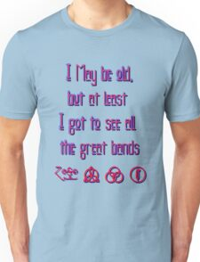 I may be old... ZEPPELIN! Unisex T-Shirt