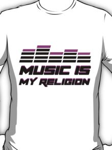 music is my religion T-Shirt