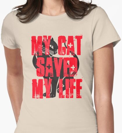 My Cat Saved My Life Womens Fitted T-Shirt