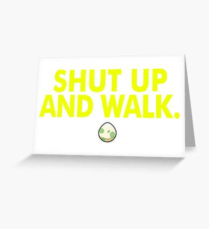 Shut Up And Walk Greeting Card