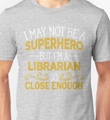 Superhero But Librarian  Unisex T-Shirt