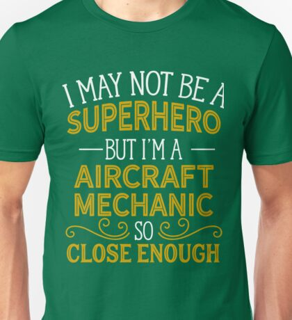 Superhero But Aircraft Mechanic  Unisex T-Shirt