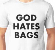God Hates Bags Unisex T-Shirt