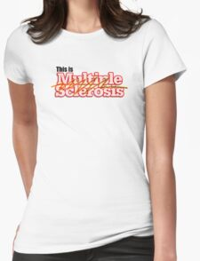This is Multiple Sclerosis Womens Fitted T-Shirt