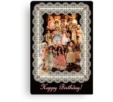 So Many Dolls! A Birthday Greeting Canvas Print