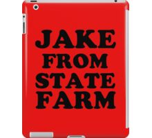 JAKE FROM STATE FARM iPad Case/Skin