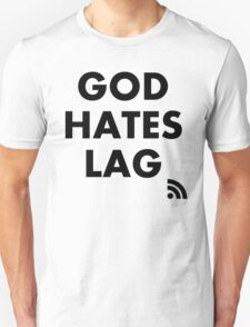 God Hates Lag T-Shirt