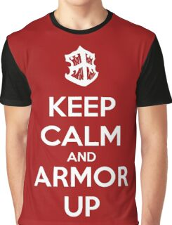 Keep Calm and Armor Up Graphic T-Shirt