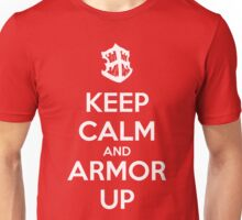 Keep Calm and Armor Up Unisex T-Shirt