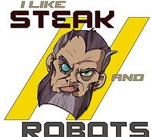 I like Steak and Robots by Keroa