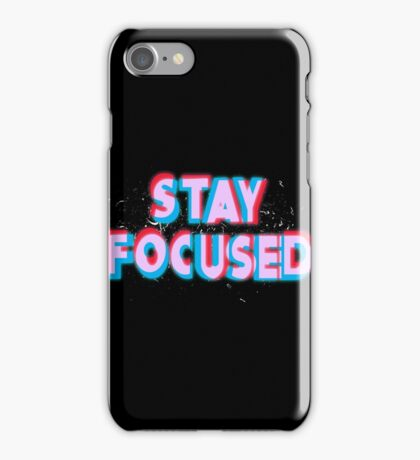 Stay Focused iPhone Case/Skin